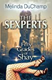 The Sexperts: Fifty Grades of Shay (The Sexperts Trilogy Book 1)