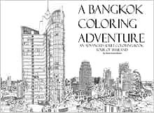 Amazon A Bangkok Coloring Adventure An Advanced Adult Book Tour Of Thailand Volume 1 9781535465113 Dr Brian Keith Boeck Books