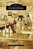 Concordia (Images of America) by Dena Bisnette (2015-02-23)