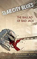 Slab City Blues: The Ballad of Bad Jack: A Science Fiction Detective Story (English Edition)
