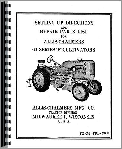 - Allis Chalmers 62 Cultivator for B Tractor Operators Manual