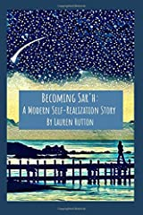 Becoming Sar'h: A Modern Self-Realization Story (Becoming Sar'h Book Series) Paperback