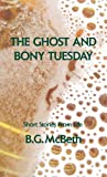 img - for The Ghost and Bony Tuesday book / textbook / text book