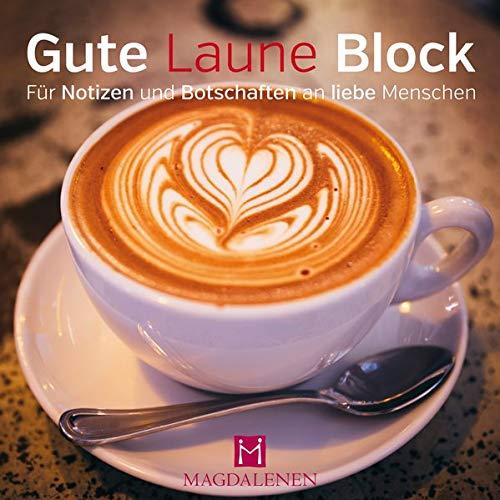 Gute Laune Block Kaffee: Für Notizen und Botschaften an liebe Menschen