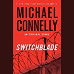 Switchblade: An Original Story | Michael Connelly