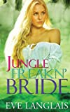 Jungle Freakn' Bride, Eve Langlais, 148116452X