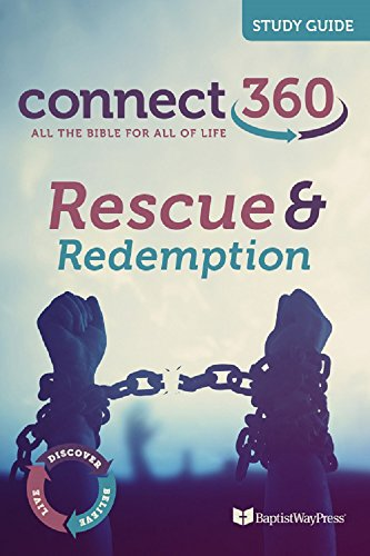 Rescue and Redemption (Connect 360 Bible Study Guides Book 62018)