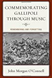 img - for Commemorating Gallipoli through Music: Remembering and Forgetting book / textbook / text book