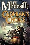 Cadmian's Choice, L. E. Modesitt, 0765315289