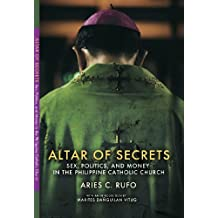 Altar of Secrets: Sex, Politics, and Money in the Philippine Catholic Church
