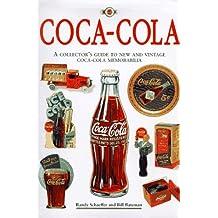 Coca-Cola: The Collector's Guide to New and Vintage Coca-Cola Memorabilia by Randy Schaeffer (1995-09-24)
