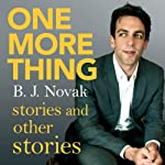 One More Thing: Stories and Other Stories | B. J. Novak