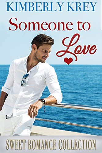 Someone To Love: 3 Sweet Romance Novels by [Krey, Kimberly]