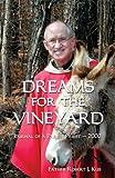 Dreams for the Vineyard, Robert J. Kus, 1481139819