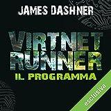 VirtNet Runner - Il programma (The mortality doctrine 2)