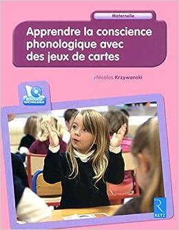 Apprendre la conscience phonologique avec des jeux de cartes (+ CD-Rom)