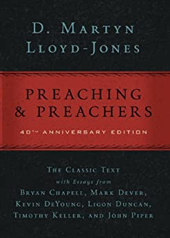 Preaching and Preachers by [Lloyd-Jones, D. Martyn]
