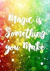 Magic Is Something You Make: Writing Journal