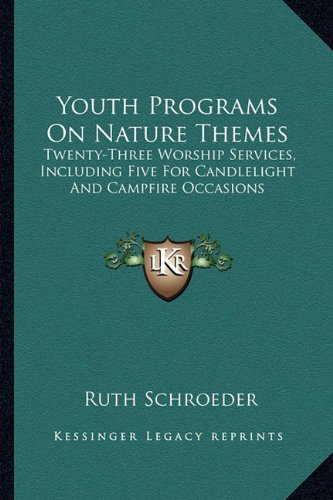 Youth Programs On Nature Themes: Twenty-Three Worship Services, Including Five For Candlelight And Campfire Occasions pdf epub