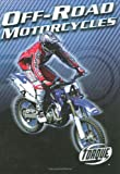 Off-Road Motorcycles (Torque Books: Motorcycles) (Torque: Motorcycles)