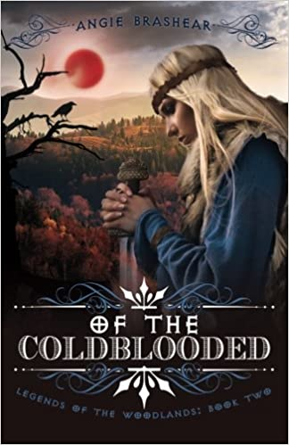 Of the Coldblooded: Volume 2 (Legends of the Woodlands)