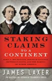 img - for Staking Claims To a Continent: John A. Macdonald, Abraham Lincoln, Jefferson Davis, and the Making of North America book / textbook / text book