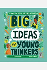 Big Ideas For Young Thinkers: Explore 20 of philosophy's most interesting questions Hardcover