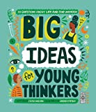 Big Ideas For Young Thinkers: Explore 20 of philosophy's most interesting questions