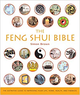 Amazon Com The Feng Shui Bible The Definitive Guide To Improving