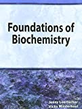 Foundations of Biochemistry 3rd Edition