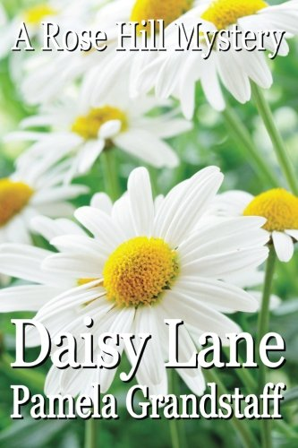 Daisy Lane: Rose Hill Mystery Series (Daisy Rose)