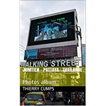 Jomtien - Pattaya : Thaïlande : Photos album (French Edition)