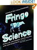#8: Fringe Science: Parallel Universes, White Tulips, and Mad Scientists