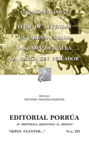 Flor de leyendas*La sirena varada*La dama del alba*La barca sin pescador (Colección Sepan Cuantos: 223) (Spanish Edition)