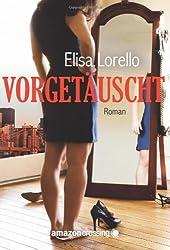 Vorgetäuscht: Liebesroman (German Edition)