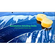 Car Detailing Guide (Top 20 At Home tips)