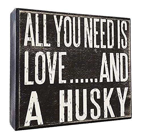 JennyGems - All You Need is Love and a Husky - Real Wood Stand Up Box Sign - Husky Gift Series, Husky Moms and Owners, Husky Dog Lovers