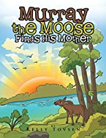 Murray the Moose Finds His Mother