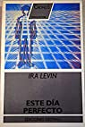 Este dia perfecto par Ira Levin