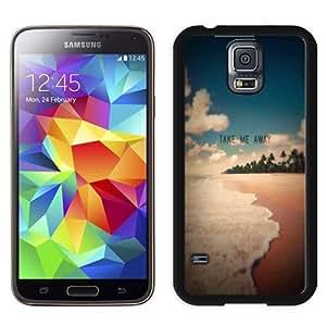 NEW Unique Custom Designed Samsung Galaxy S5 I9600 G900a G900v G900p G900t G900w Phone Case With Take Me Away Exotic Beach Shore_Black Phone Case wangjiang maoyi