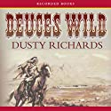 Deuces Wild Audiobook by Dusty Richards Narrated by Alan Nebelthau