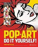 Pop Art - Do it yourself: Jeder ist ein Künstler
