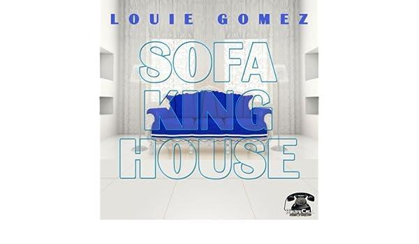 Sofa King House de Louie Gomez en Amazon Music - Amazon.es