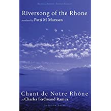 Riversong of the Rhone: Bilingual Edition : English - French