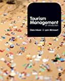 Tourism Management : An Introduction, Inkson, Clare and Minneart, Lynn, 1848608705