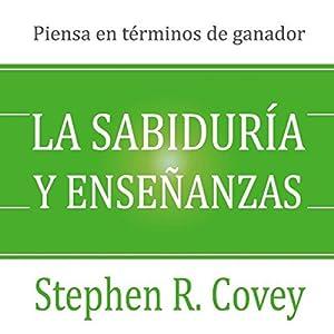 La Sabiduría y Enseñanzas [Wisdom and Teachings] Audiobook