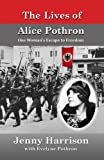 The Lives of Alice Pothron, Jenny Harrison and Evelyne Pothron, 1478346779
