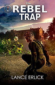 The Rebel Trap (Rebels Book 2) by [Erlick, Lance]