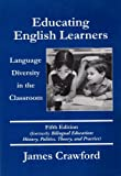 Educating English Learners: Language Diversity in the Classroom, Fifth Edition, James Crawford, 0890759995