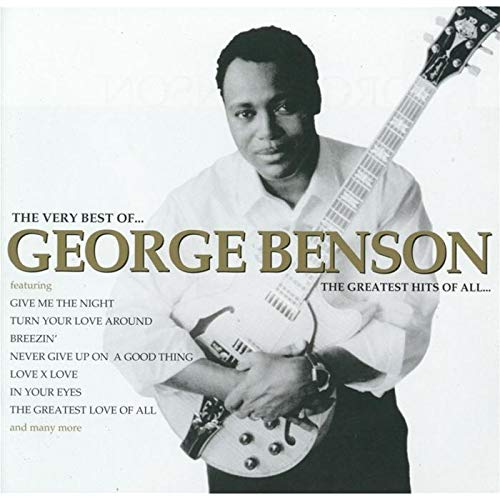 The Very Best of George Benson: The Greatest Hits of All (George Benson The Best)
